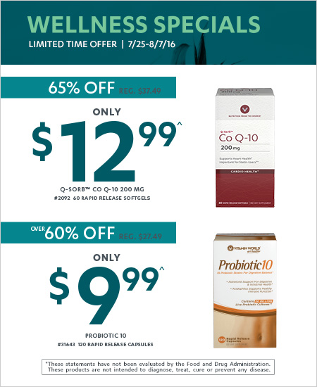 Wellness Specials – Q-Sorb Co Q-10 65% Off, Probiotic 10 over 60% Off