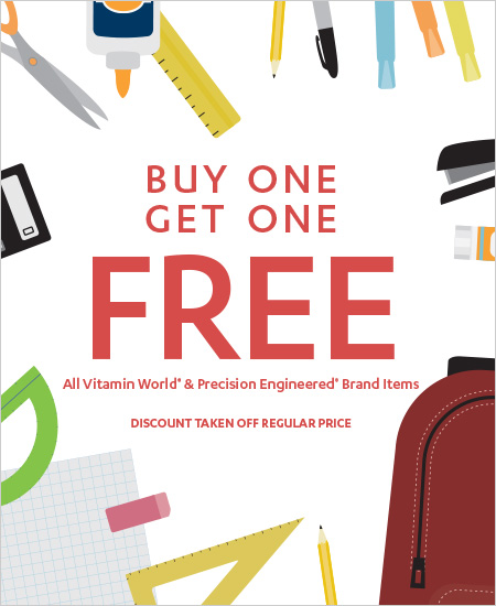 All Vitamin World & Precision Engineered Brand Items, Buy One Get One FREE