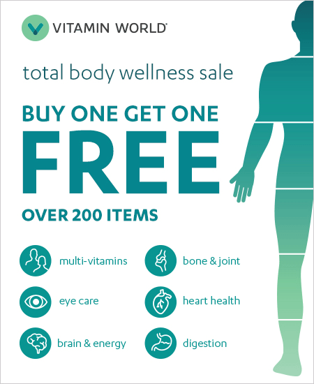 Vitamin World Brand Items – Buy One Get One Free, Total Body Wellness Sale over 200 Items